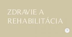 ZDRAVIE A REHABILITÁCIA